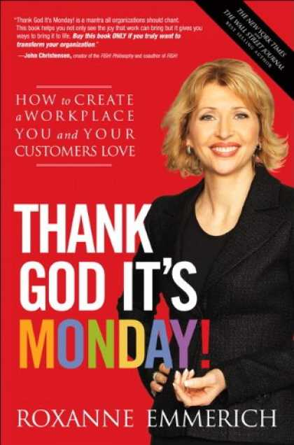 Books About Love - Thank God It's Monday!: How to Create a Workplace You and Your Customers Love
