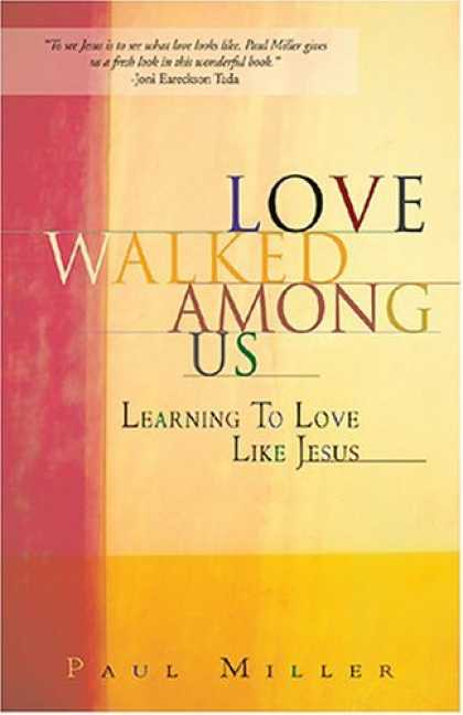 Books About Love - Love Walked Among Us: Learning To Love Like Jesus