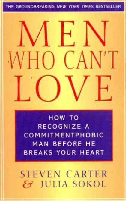 Books About Love - Men Who Can't Love: How to Recognize a Commitmentphobic Man Before He Breaks You
