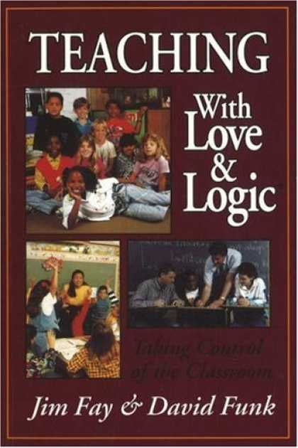 Books About Love - Teaching With Love and Logic: Taking Control of the Classroom