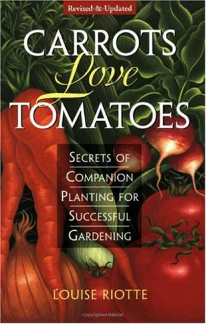 Books About Love - Carrots Love Tomatoes: Secrets of Companion Planting for Successful Gardening
