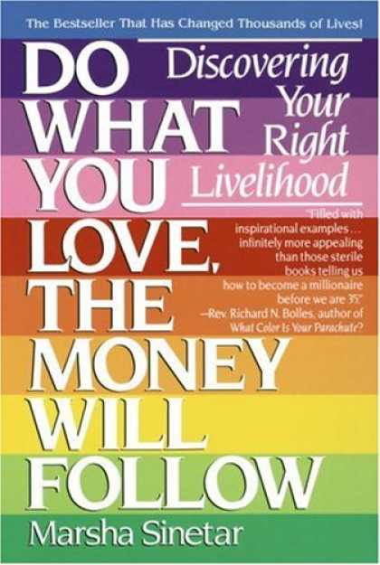Books About Love - Do What You Love, The Money Will Follow: Discovering Your Right Livelihood