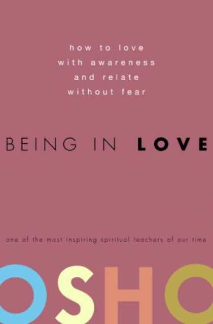 Books About Love - Being in Love: How to Love with Awareness and Relate Without Fear