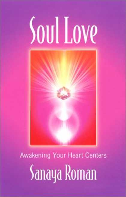 Books About Love - Soul Love: Awakening Your Heart Centers (Roman, Sanaya)