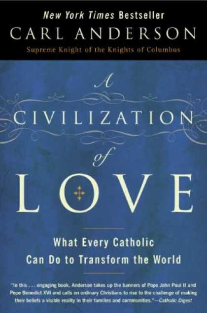 Books About Love - A Civilization of Love: What Every Catholic Can Do to Transform the World