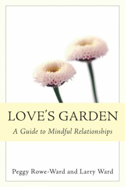 Books About Love - Love's Garden: A Guide to Mindful Relationships