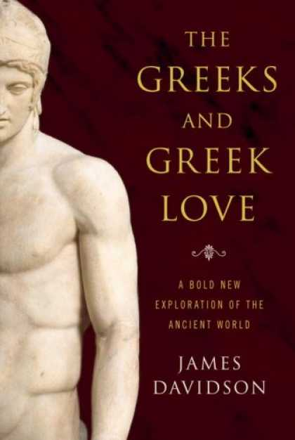Books About Love - The Greeks and Greek Love: A Bold New Exploration of the Ancient World