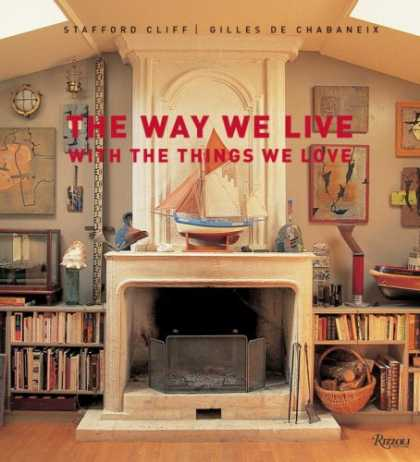 Books About Love - The Way We Live With the Things We Love (Way We Live (Rizzoli))