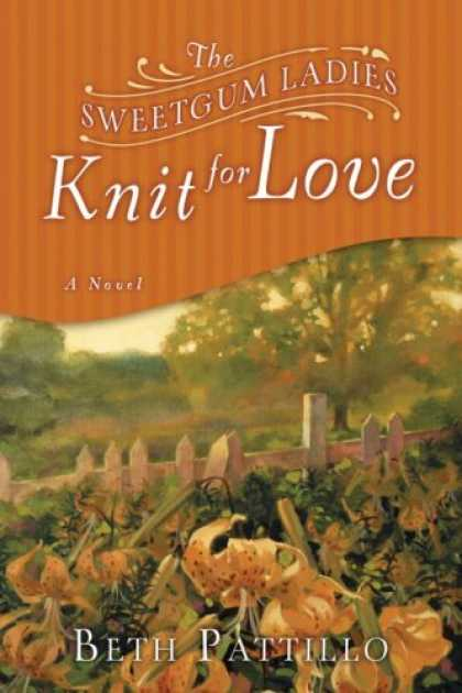 Books About Love - The Sweetgum Ladies Knit for Love: A Novel