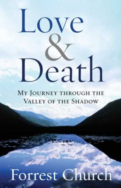 Books About Love - Love & Death: My Journey through the Valley of the Shadow
