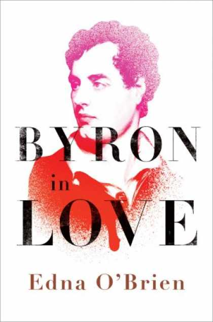 Books About Love - Byron in Love: A Short Daring Life