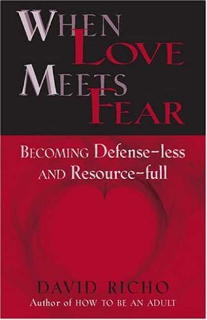 Books About Love - When Love Meets Fear: How to Become Defense-Less and Resource-Full
