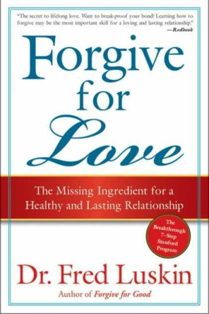 Books About Love - Forgive for Love: The Missing Ingredient for a Healthy and Lasting Relationship