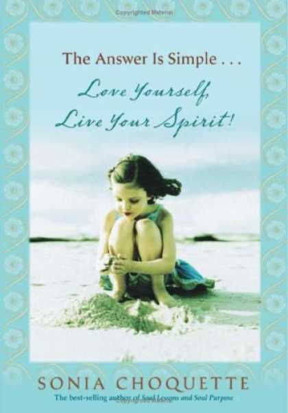 Books About Love - The Answer is Simple...Love Yourself, Live Your Spirit!