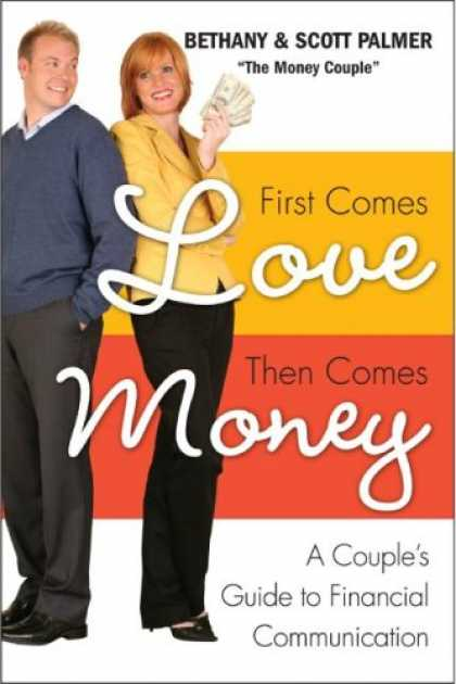 Books About Love - First Comes Love, Then Comes Money: A Couple's Guide to Financial Communication