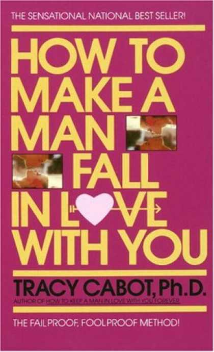 Books About Love - How to Make a Man Fall in Love with You: The Fail-Proof, Fool-Proof Method