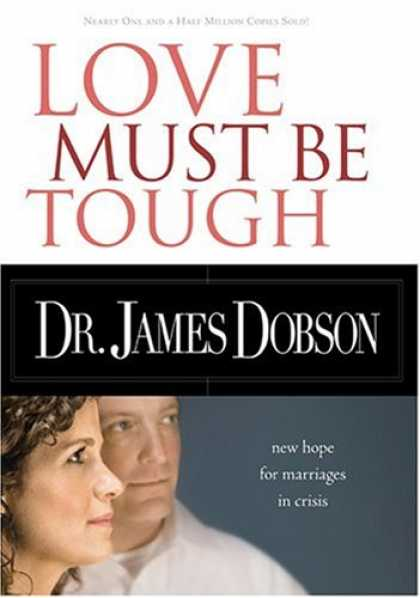 Books About Love - Love Must Be Tough: New Hope for Marriages in Crisis