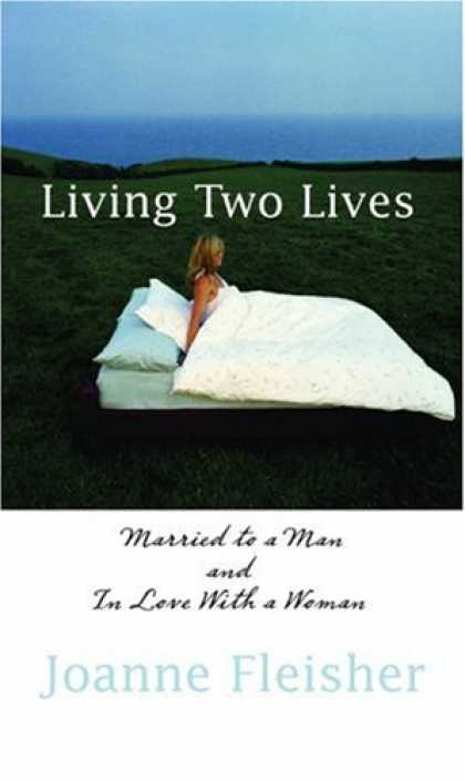 Books About Love - Living Two Lives: Married to a Man and In Love with a Woman