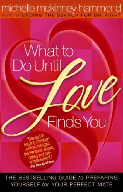 Books About Love - What to Do Until Love Finds You: The Bestselling Guide to Preparing Yourself for