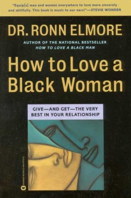 Books About Love - How to Love a Black Woman: Give-and-Get-the Very Best in Your Relationship
