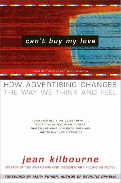 Books About Love - Can't Buy My Love: How Advertising Changes the Way We Think and Feel