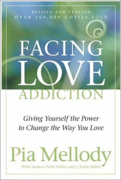 Books About Love - Facing Love Addiction: Giving Yourself the Power to Change the Way You Love