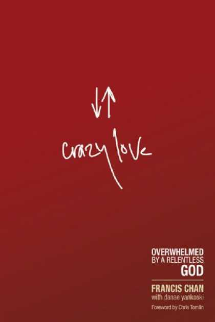 Books About Love - Crazy Love: Overwhelmed by a Relentless God
