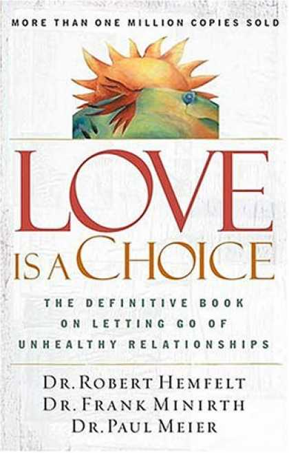Books About Love - Love Is a Choice: The Definitive Book on Letting Go of Unhealthy Relationships