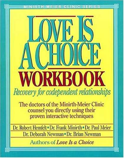 Books About Love - Love is a Choice Workbook: Recovery for codependent relationships (Minirth-Meier