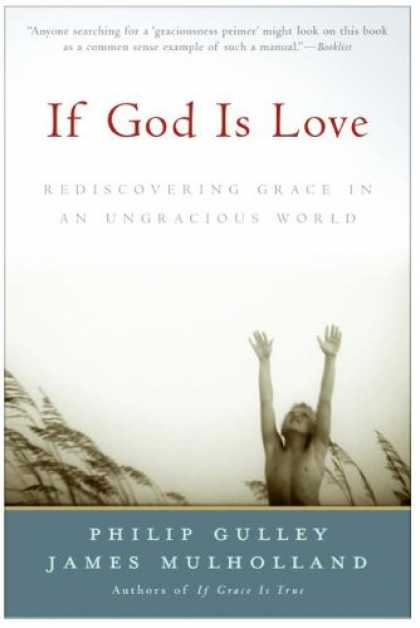 Books About Love - If God Is Love: Rediscovering Grace in an Ungracious World