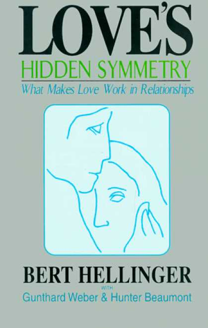 Books About Love - Love's Hidden Symmetry: What Makes Love Work in Relationships