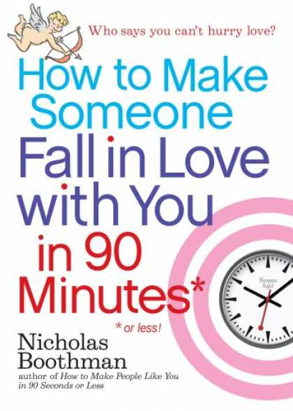 Books About Love - How to Make Someone Fall in Love With You in 90 Minutes or Less
