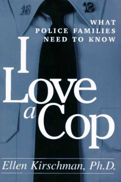 Books About Love - I Love a Cop: What Police Families Need to Know