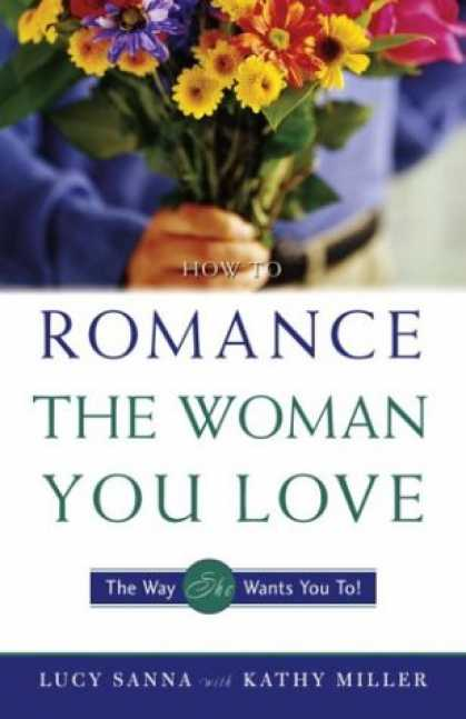 Books About Love - How to Romance the Woman You Love - The Way She Wants You To!