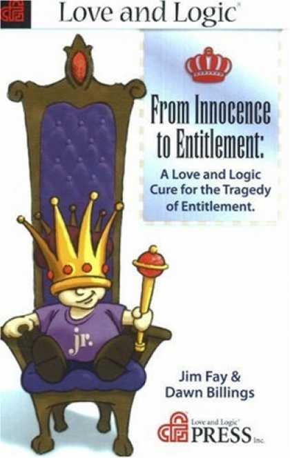 Books About Love - From Innocence to Entitlement: A Love And Logic Cure for the Tragedy of Entitlem