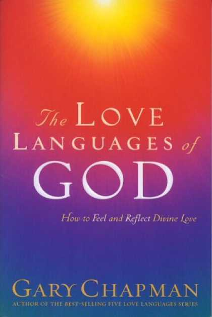 Books About Love - The Love Languages of God: How to Feel and Reflect Divine Love (Chapman, Gary)