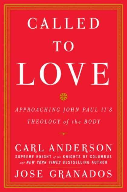 Books About Love - Called to Love: Approaching John Paul II's Theology of the Body