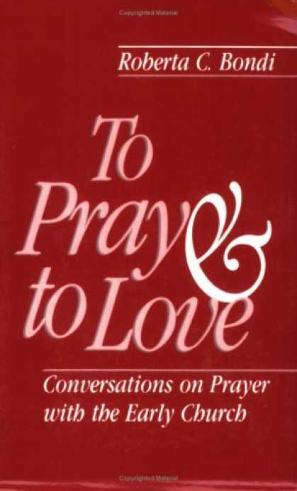 Books About Love - To Pray and to Love
