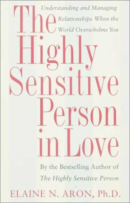 Books About Love - The Highly Sensitive Person in Love: Understanding and Managing Relationships Wh