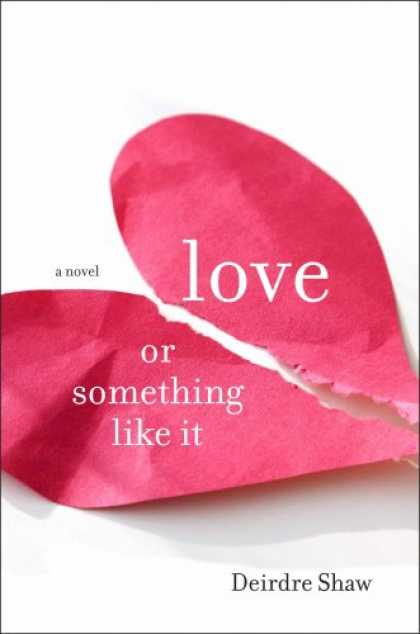 Books About Love - Love or Something Like It: A Novel