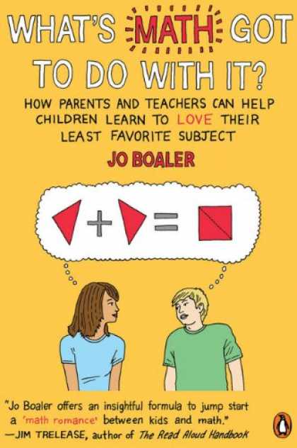 Books About Love - What's Math Got to Do with It?: How Parents and Teachers Can Help Children Learn