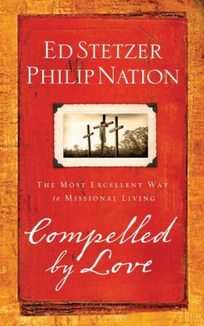 Books About Love - Compelled by Love: The Most Excellent Way to Missional Living