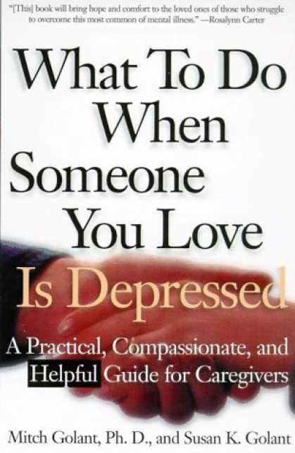 Books About Love - What To Do When Someone You Love Is Depressed : A Practical, Compassionate, and