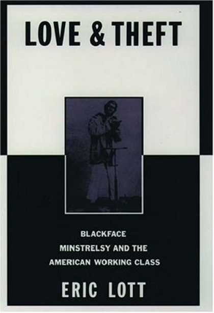 Books About Love - Love and Theft: Blackface Minstrelsy and the American Working Class (Race and Am