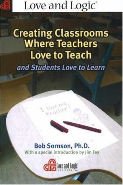 Books About Love - Creating Classrooms Where Teachers Love to Teach And Students Love to Learn
