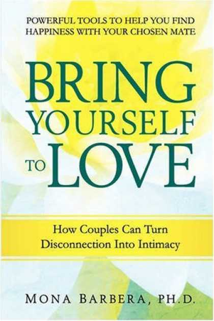 Books About Love - Bring Yourself to Love: How Couples Can Turn Disconnection into Intimacy and Cre