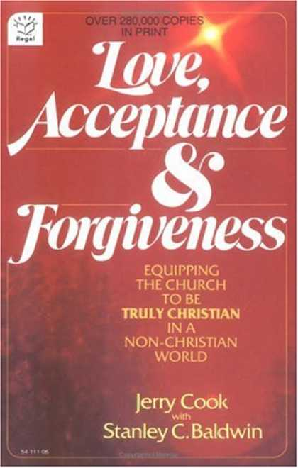 Books About Love - Love, Acceptance and Forgiveness: Equipping the Church to Be Truly Christian in