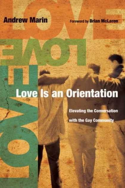 Books About Love - Love Is an Orientation: Elevating the Conversation With the Gay Community