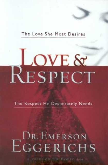 Books About Love - Love & Respect: The Love She Most Desires; The Respect He Desperately Needs
