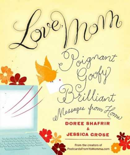 Books About Love - Love, Mom: Poignant, Goofy, Brilliant Messages from Home